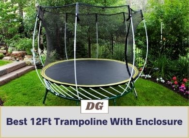 Best 12Ft Trampoline With Enclosure
