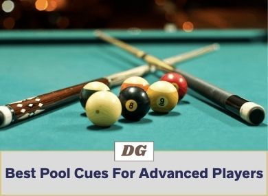 Best Pool Cues For Advanced Players