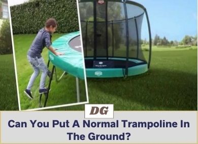 Can You Put A Normal Trampoline In The Ground