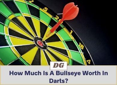How Much Is A Bullseye Worth In Darts