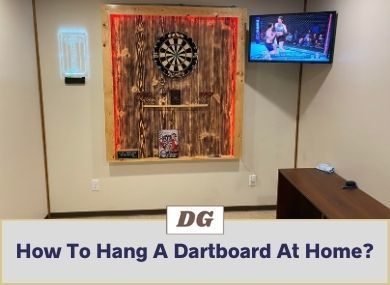 How To Hang A Dartboard At Home