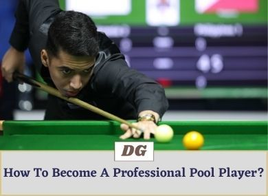How To Become A Professional Pool Player?