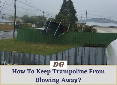 How To Keep Trampoline From Blowing Away
